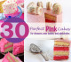 30 Perfect Pink Cakes for showers, birthdays, or a new baby girl!